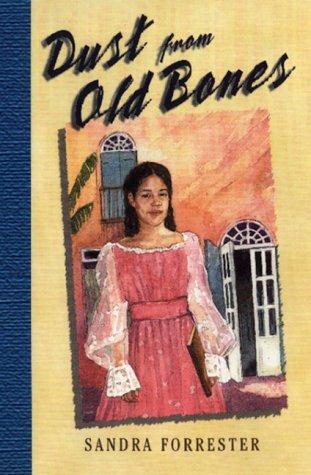 Dust from Old Bones: Sandra Forrester