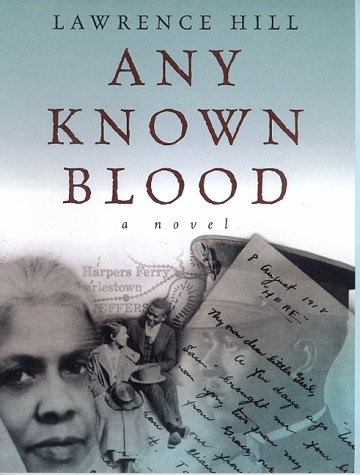 Any Known Blood: A Novel: Hill, Lawrence