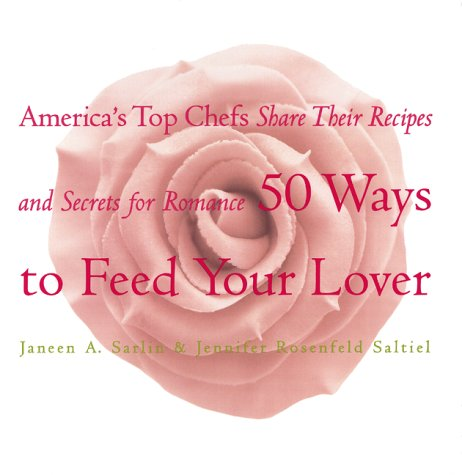 50 Ways to Feed Your Lover: America's: Janeen R. Sarlin,