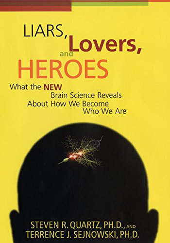 9780688162184: Liars, Lovers, and Heros: What the New Brain Science Reveals About How We Become Who We Are