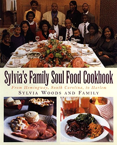 Sylvia's Family Soul Food Cookbook: From Hemingway, South Carolina, to Harlem.