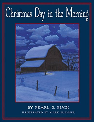 Christmas Day in the Morning: Buck, Pearl S.