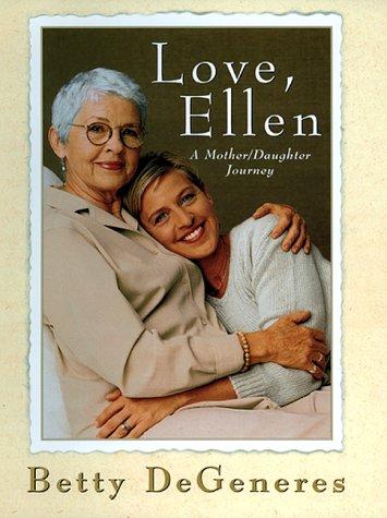 9780688162740: Love, Ellen: A Mother/Daughter Journey