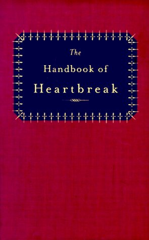 9780688162863: The Handbook of Heartbreak: 101 Poems of Lost Love and Sorrow