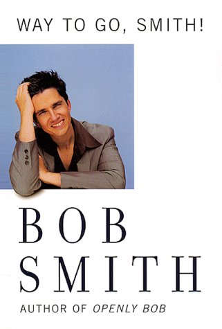 Way to Go, Smith!: Smith, Bob