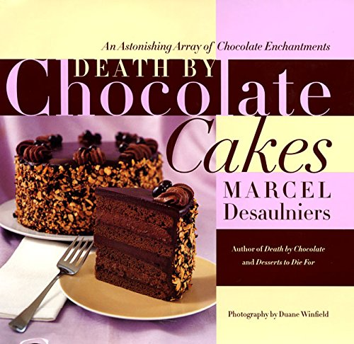 9780688162979: Death by Chocolate Cakes: An Astonishing Array of Chocolate Enchantments