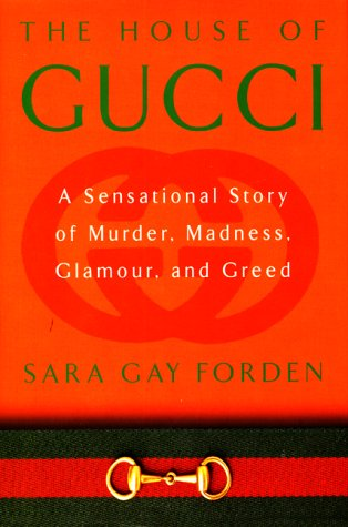 9780688163136: The House of Gucci: A Sensational Story of Murder, Madness, Glamour, and Greed