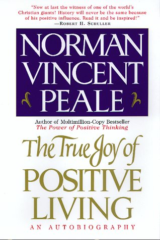 9780688163495: The True Joy of Positive Living: An Autobiography