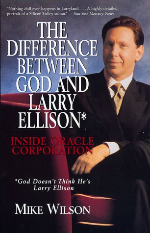 9780688163532: Difference Between God And Larry Ellison*, The *god Doesn't Think He's Larry E: *god Doesn't Think He's Larry Ellison / Inside Oracle Corporation