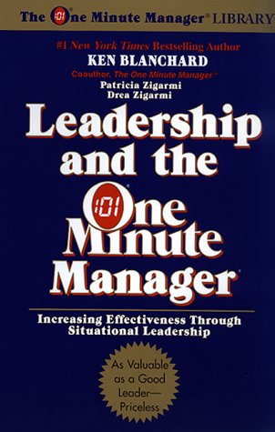 9780688163556: Leadership and the One Minute Manager: Increasing Effectiveness Through Situational Leadership