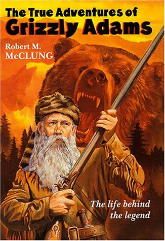 9780688163709: The True Adventures of Grizzly Adams: A Biography