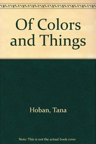 9780688163891: Of Colors and Things