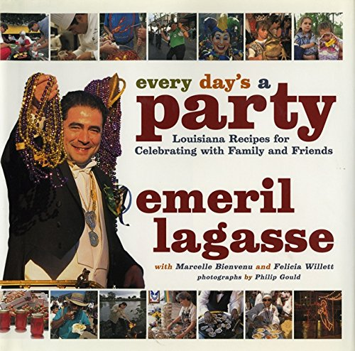 Every Day's a Party: Louisiana Recipes For: Lagasse, Emeril
