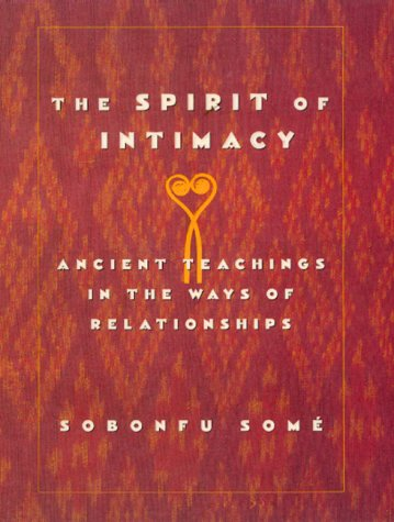 9780688164508: The Spirit of Intimacy: Ancient Teachings in the Ways of Relationships