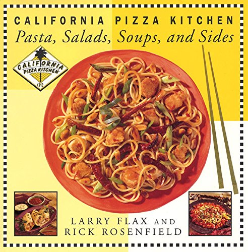 9780688164669: California Pizza Kitchen Pasta, Salads, Soups, And Sides