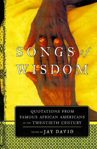 9780688164973: Songs of Wisdom: Quotations From Famous African Americans Of The Twentieth Century