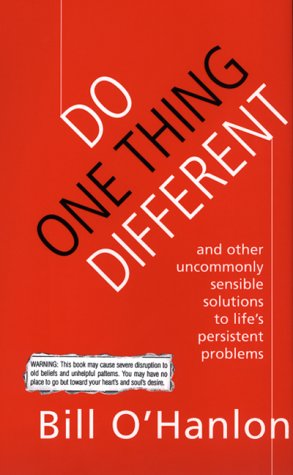 9780688164997: Do One Thing Different: And Other Uncommonly Sensible Solutions to Life's Persistent Problems