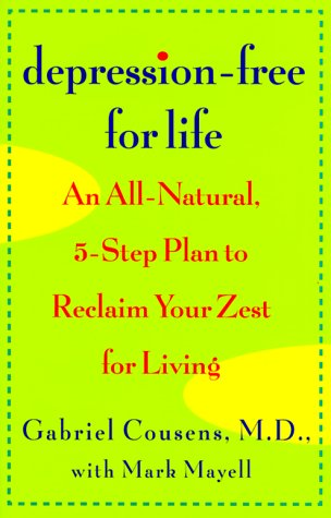 9780688165000: Depression-Free for Life: An All-Natural, 5-step Plan To Reclaim Your Zest For Living (Lynn Sonberg Books)