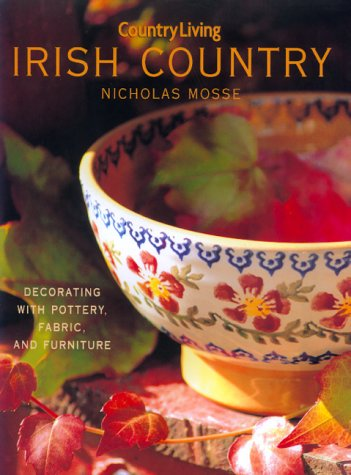 9780688165017: Country Living Irish Country Decorating: Decorating with Pottery, Fabric & Furniture