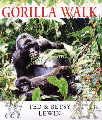 Gorilla Walk: Lewin, Ted; Lewin, Betsy