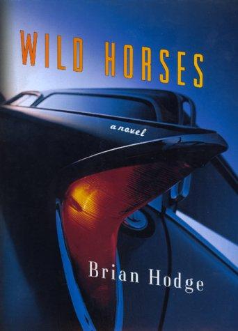 9780688165277: Wild Horses: A Novel