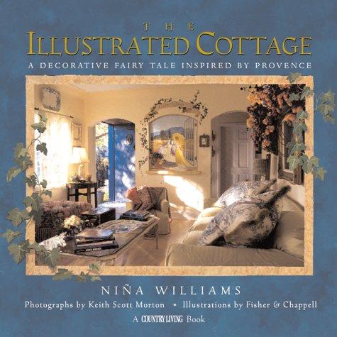 The Illustrated Cottage: A Decorative Fairy Tale: Nina Williams