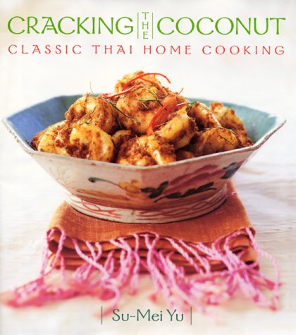 9780688165420: Cracking the Coconut: Classic Thai Home Cooking