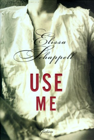 Use Me: Schappell, Elissa