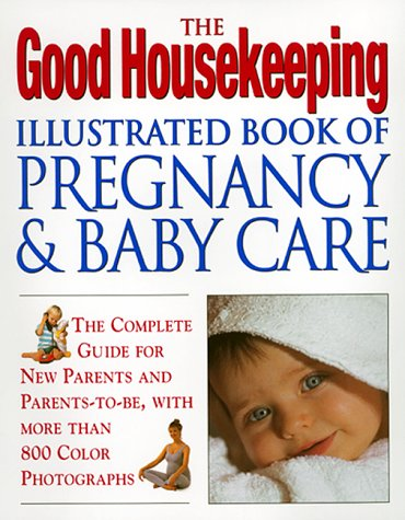 9780688165581: The Good Housekeeping Illustrated Book of Pregnancy & Baby Care