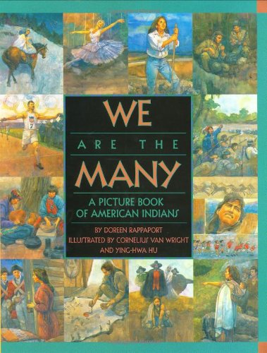 We Are the Many: A Picture Book of American Indians (0688165591) by Rappaport, Doreen