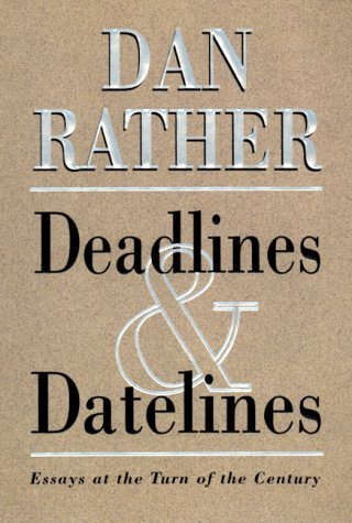 Deadlines and Datelines: Essays at the Turn of the Century