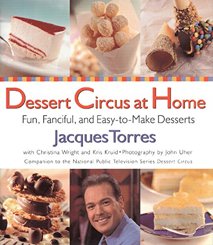 9780688166076: Dessert Circus at Home: Fun, Fanciful, And Easy-To-make Desserts