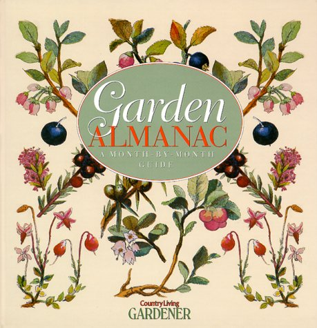 9780688166199: Garden Almanac: A Month-By-Month Guide