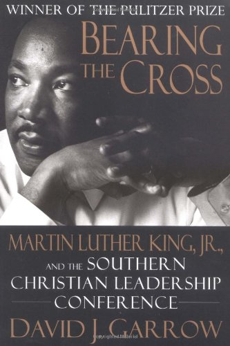 9780688166328: Bearing the Cross: Martin Luther King, Jr., And The Southern Christian Leadership Conference