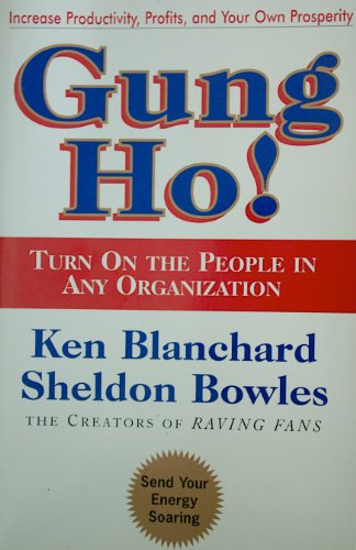 9780688166922: Gung Ho!: Turn on the People in Any Organization