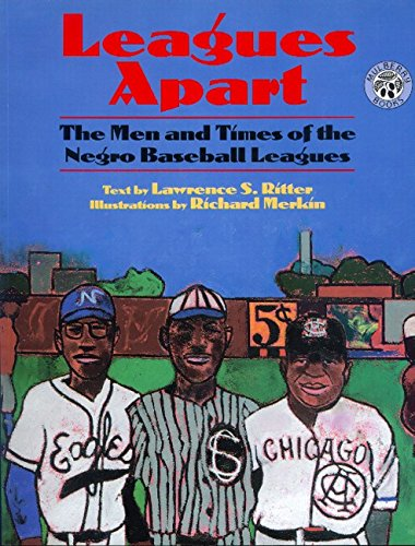 Leagues Apart: The Men and Times of the Negro Baseball Leagues: Ritter, Lawrence S.