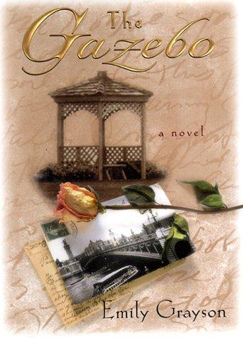 The Gazebo: A Novel: Grayson, Emily