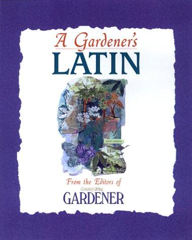 9780688167790: A Gardener's Latin