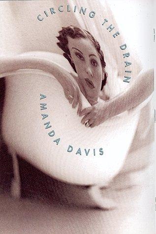 Circling the Drain: Davis, Amanda