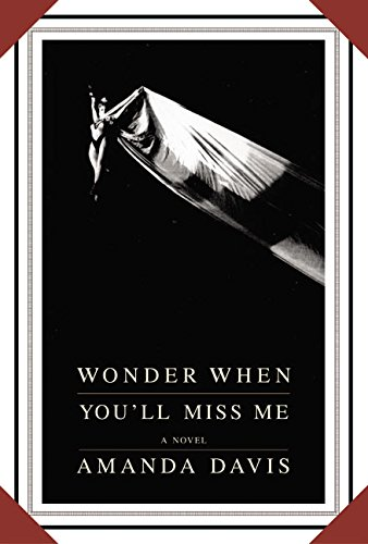 9780688167813: Wonder When You'll Miss Me (Alex Awards (Awards))
