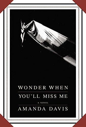9780688167813: Wonder When You'll Miss Me (Alex Awards (Awards))