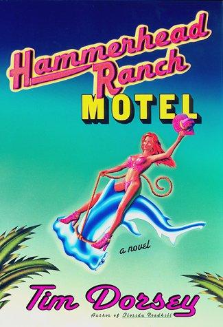 9780688167837: Hammerhead Ranch Motel: A Novel