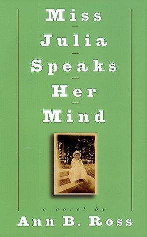 Miss Julia Speaks Her Mind: A Novel: Ross, Ann B.