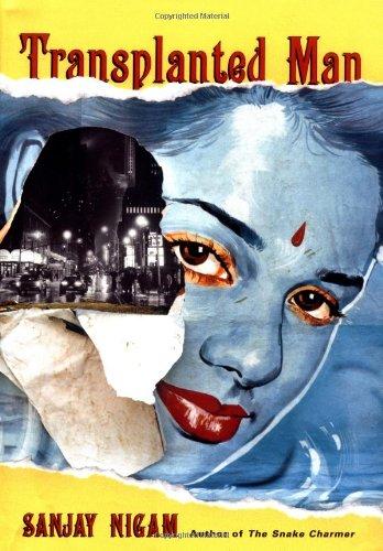 Transplanted Man [Signed First Edition]: Sanjay Nigam