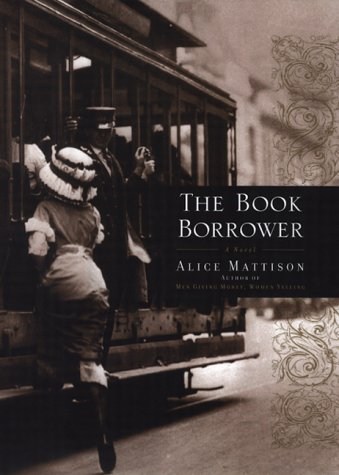 The Book Borrower: A Novel: Mattison, Alice