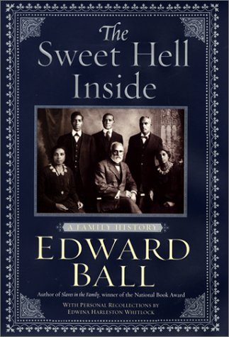 The Sweet Hell Inside: A Family History: Edward Ball