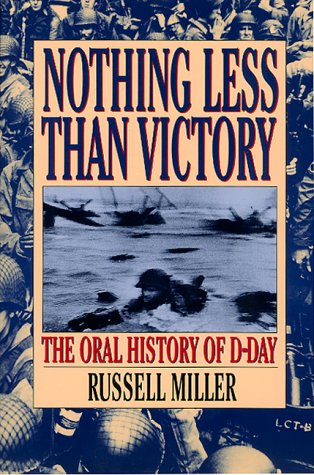 9780688168452: Nothing Less Than Victory: The Oral History of D-Day