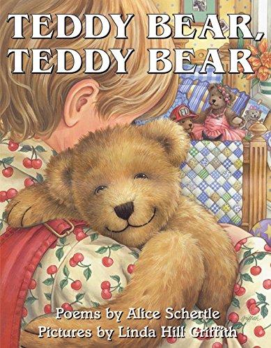 Teddy Bear, Teddy Bear: Alice Schertle; Illustrator-Linda