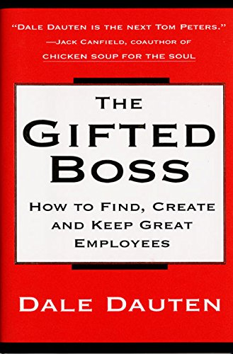 9780688168773: The Gifted Boss : How to Find, Create and Keep Great Employees