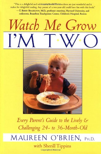 9780688168797: Watch Me Grow, I'm Two: Every Parent's Guide to the Lively and Challenging 24- to 36-Month-Old